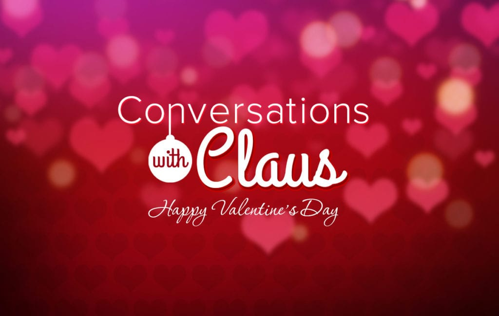 Conversations with Claus Vol.2 – Valentine's Day Virtuoso