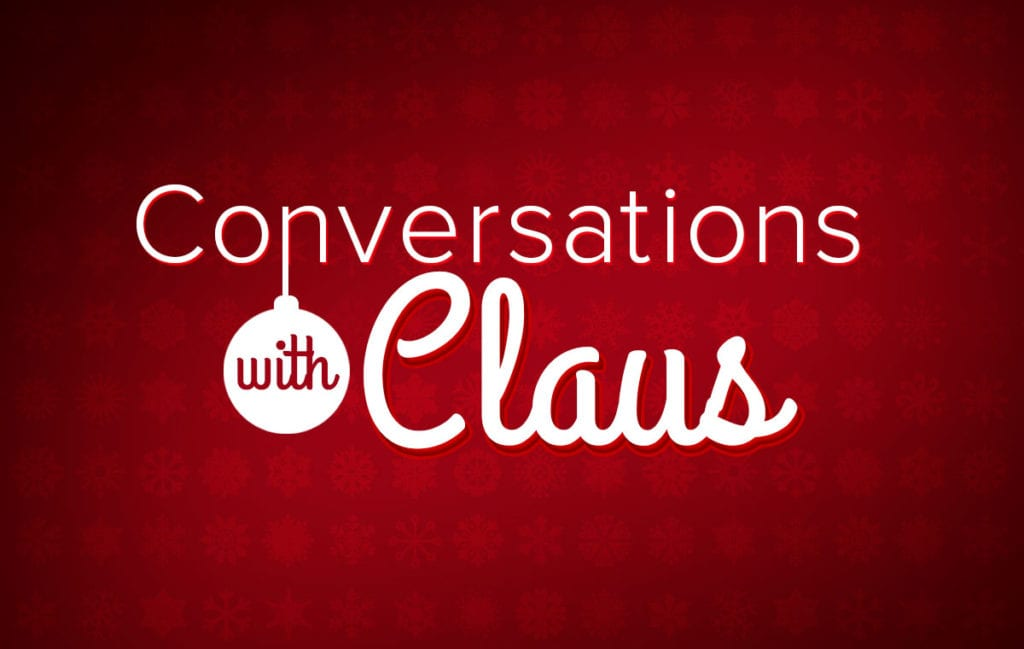 Conversations with Claus Vol.4 – Christmas Fanatic