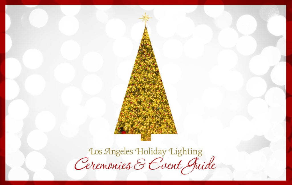 2016 Los Angeles Christmas Lighting Ceremonies and Events Guide