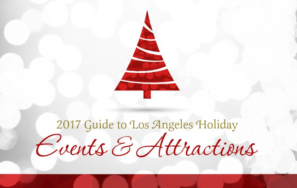 2017 Guide to Los Angeles Holiday Events and Attractions