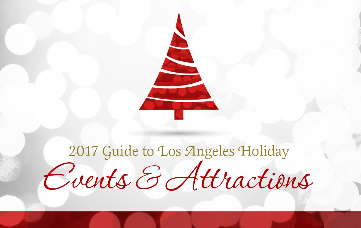 2017 Guide to Los Angeles Holiday Events & Attractions