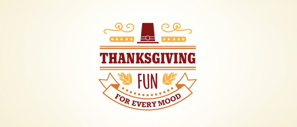 Thanksgiving Fun For Every Mood